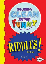 Omslag - Squeaky Clean Super Funny Riddles for Kidz