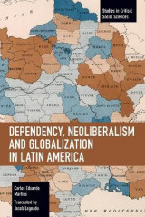 Omslag - Dependency, Neoliberalism and Globalization in Latin America
