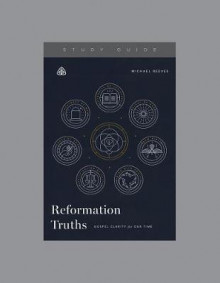 Reformation Truths av Michael Reeves (Heftet)