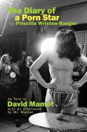 The Diary of a Porn Star by Priscilla Wriston-Ranger av David Mamet (Innbundet)