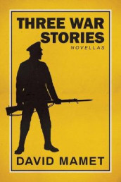 Three War Stories av David Mamet (Innbundet)