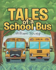 Tales of a School Bus av William Young (Heftet)