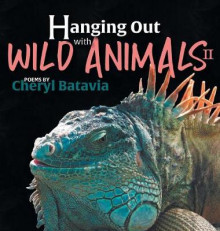 Hanging Out with Wild Animals - Book Two av Cheryl Batavia (Innbundet)