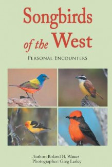 Songbirds of the West av Roland H Wauer (Heftet)