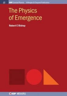 The Physics of Emergence av Robert C. Bishop (Innbundet)