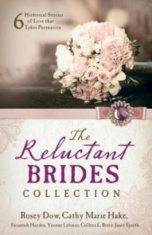 The Reluctant Brides Collection av Rosey Dow, Cathy Marie Hake, Susannah Hayden, Yvonne Lehman, Colleen L Reece og Janet Spaeth (Heftet)