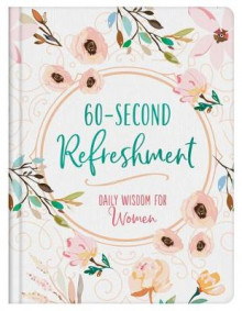 60-Second Refreshment: Daily Wisdom for Women av Compiled by Barbour Staff (Innbundet)