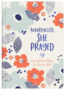 Nevertheless, She Prayed av Compiled by Barbour Staff (Innbundet)