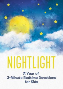 Nightlight: A Year of 3-Minute Bedtime Devotions for Kids av Compiled by Barbour Staff (Heftet)