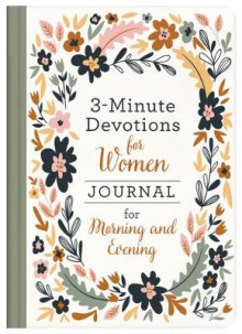 3-Minute Devotions for Women Journal for Morning and Evening av Compiled by Barbour Staff (Innbundet)