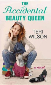 The Accidental Beauty Queen av Teri Wilson (Innbundet)