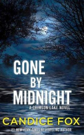 Gone by Midnight av Candice Fox (Innbundet)