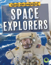 Daring and Dangerous Space Explorers av Anastasia Suen (Innbundet)