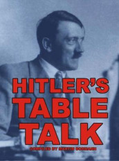 Hitler's Table Talk av Adolf Hitler (Innbundet)