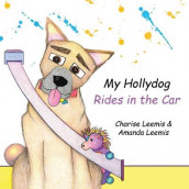 My Hollydog Rides in the Car av Amanda Leemis og Charise Leemis (Heftet)