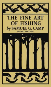 The Fine Art of Fishing (Legacy Edition) av Samuel G Camp (Innbundet)