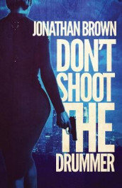 Don't Shoot the Drummer av Jonathan Brown (Heftet)
