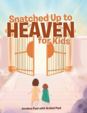 Snatched Up to Heaven for Kids av Jemima Paul with Arvind Paul (Innbundet)