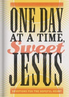 One Day at a Time, Sweet Jesus av Anita Higman (Innbundet)