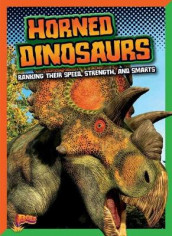 Horned Dinosaurs: Ranking Their Speed, Strength, and Smarts av Mark Weakland (Heftet)