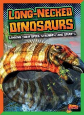 Long-Necked Dinosaurs: Ranking Their Speed, Strength, and Smarts av Mark Weakland (Heftet)