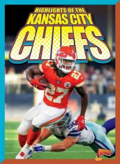 Highlights of the Kansas City Chiefs av Marysa Storm (Heftet)