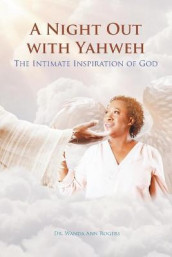 A Night Out with Yahweh av Dr Wanda Ann Rogers (Heftet)