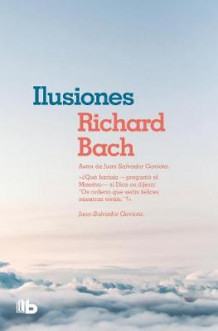 Ilusiones / Illusions: The Adventures of a Reclutant Messiah av Richard Bach (Heftet)