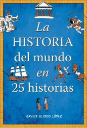 La Historia del Mundo En 25 Historias /The History of the World in 25 Stories av Javier Alonso Lopez (Heftet)