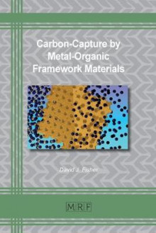 Carbon-Capture by Metal-Organic Framework Materials av David J Fisher (Heftet)