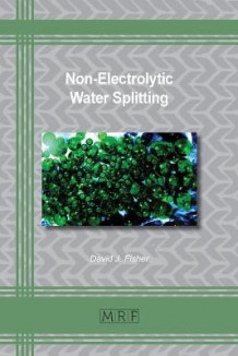 Non-Electrolytic Water Splitting av David J Fisher (Heftet)