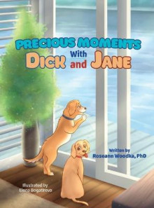 Precious Moments With Dick and Jane av Roseann Woodka (Innbundet)