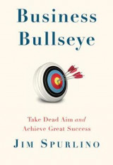 Omslag - Business Bullseye: Take Dead Aim and Achieve Great Success