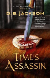 Time's Assassin av D B Jackson (Heftet)