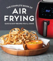The Complete Book of Air Frying av Publications International Ltd (Innbundet)