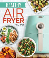 Healthy Air Fryer Recipes av Publications International Ltd (Innbundet)