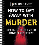 Omslag - Brain Games - How to Get Away with Murder