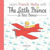 Learn French Verbs with the Little Prince av Antoine de Saint-Exupery (Heftet)