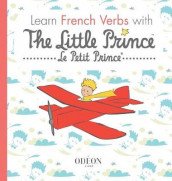 Learn French Verbs with The Little Prince av Antoine De Saint-Exupery og Sogex (Innbundet)