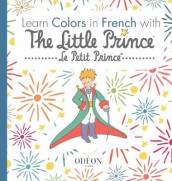 Learn Colors in French with The Little Prince av Antoine De Saint-Exupery (Innbundet)
