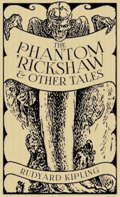 The Phantom 'Rickshaw and Other Tales av Rudyard Kipling (Innbundet)