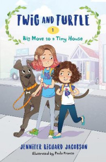 Twig and Turtle 1 Big Move to a Tiny House av Jennifer Richard Jacobson (Innbundet)