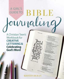 A Girl's Guide To Bible Journaling av Kristin Duran (Heftet)