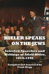 Hitler Speaks on the Jews av Adolf Hitler (Heftet)