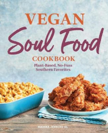 Vegan Soul Food Cookbook av Nadira Jenkins-El (Heftet)