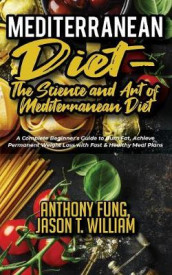 Mediterranean Diet - The Science and Art of Mediterranean Diet av Fung Anthony og William Jason T (Heftet)