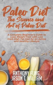 Paleo Diet - The Science and Art of Paleo Diet av Fung Anthony og William Jason T (Heftet)