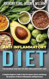 Anti Inflammatory Diet - The Science and Art of Anti Inflammatory Diet av Fung Anthony og William Jason T (Heftet)