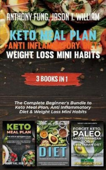 Keto Meal Plan + Anti Inflammatory Diet + Weight Loss Mini Habits av Fung Anthony og William Jason T (Heftet)