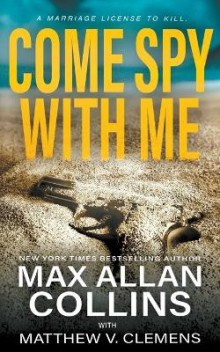 Come Spy With Me av Max Allan Collins og Matthew V Clemens (Heftet)
